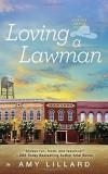 Loving a Lawman (A Cattle Creek Novel) - Amy Lillard