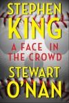 A Face in the Crowd - Stephen King, Stewart O'Nan