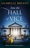 Into The Hall Of Vice (Bastards of London, Book 2) - Anabelle Bryant