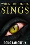 When The Tik-Tik Sings - Doug Lamoreux