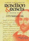 """""""A Brief Discourse of Rebellion and Rebels"""" by George North: A Newly Uncovered Manuscript Source for Shakespeare's Plays - Dennis McCarthy, June Schlueter"""