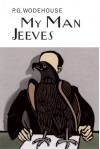 My Man Jeeves - P.G. Wodehouse
