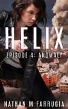 Helix: Episode 4 (Anomaly) - Nathan M Farrugia