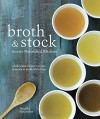 Broth and Stock from the Nourished Kitchen: Wholesome Master Recipes for Bone, Vegetable, and Seafood Broths and Meals to Make with Them - Jennifer McGruther