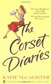 The Corset Diaries - Katie MacAlister