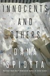 Innocents and Others: A Novel - Dana Spiotta