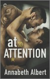 At Attention - Annabeth Albert