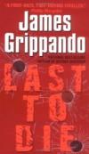 Last To Die - James Grippando