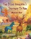 The Blue Unicorn's Journey To Osm Illustrated Book: Full Color Illustrations - JPGs Only - Sybrina Durant, Sudipta Dasgupta, Kimberly Avery