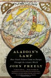 Aladdin's Lamp: How Greek Science Came to Europe Through the Islamic World - John Freely
