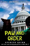 By Spencer Quinn Paw and Order: A Chet and Bernie Mystery (The Chet and Bernie Mystery Series) - Spencer Quinn