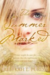 Summer Marked - Rebekah L. Purdy