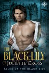 The Black Lily (Tales of the Black Lily) - Juliette Cross