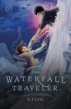 The Waterfall Traveler: Book 1 - S.J. Lem, Aaron S. Kaiserman