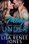 Falling Under (Walker Security Series) - Lisa Renee Jones