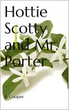 Hottie Scotty and Mr. Porter - R. Cooper