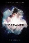 The Dreamer (The Dreamerland Series Book 1) - E.J. Mellow