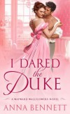 I Dared the Duke - Anna Bennett