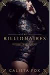 The Billionaires: A Lover's Triangle Novel - Calista Fox