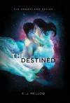 The Destined (Dreamland) - E.J. Mellow