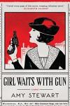 Girl Waits with Gun - Amy Stewart