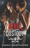 Rebel Custody (The Demon Horde Motorcycle Club Series) - Sarah Hawthorne