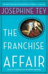 The Franchise Affair (Inspector Alan Grant Book 3) - Josephine Tey, Robert Barnard
