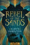 Rebel of the Sands - Alwyn Hamilton