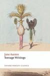 Teenage Writings (Oxford World's Classics) - Kathryn Sutherland, Freya Johnston, Jane Austen