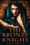 The Bronze Knight (A Dance of Dragons #2.5) - Kaitlyn Davis