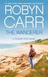 The Wanderer (Thunder Point) by Robyn Carr (2013-03-26) - Robyn Carr