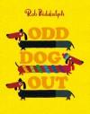 Odd Dog Out - Rob Biddulph