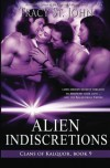 Alien Indiscretions (Clans of Kalquor) (Volume 9) by Tracy St. John (2015-03-25) - Tracy St. John