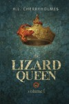 The Lizard Queen Volume One (Volume 1) - H.L. Cherryholmes