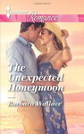 The Unexpected Honeymoon (Harlequin Romance) - Barbara Wallace