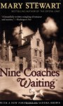 Nine Coaches Waiting (Rediscovered Classics) - Mary Stewart