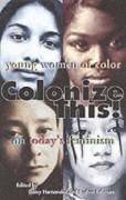 Colonize This!: Young Women of Color on Today's Feminism (Live Girls) - Daisy Hernandez,Bushra Rehman,Cherríe L. Moraga