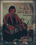 The Tried and the True: Native American Women Confronting Colonization - John Demos