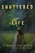 Shuttered Life - Florentine Roth,Jennifer Marquart