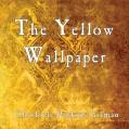 The Yellow Wallpaper - Charlotte Perkins Gilman,Jo Myddleton,Matrix Digital Publishing