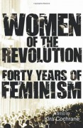 Women of the Revolution: Forty Years of Feminism - Kira Cochrane