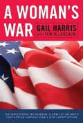 A Woman's War: The Professional and Personal Journey of the Navy's First African American Female Intelligence Officer - Gail Harris,Pam McLaughlin
