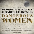 Dangerous Women - George R. R. Martin,Gardner Dozois,Scott Brick,Jonathan Frakes,Janis Ian,Stana Katic,Lee Meriwether,Emily Rankin,Harriet Walter,Jake Weber,Random House Audio