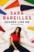 Sounds Like Me: My Life (So Far) in Song - Sara Bareilles