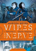 Wires and Nerve, Volume 2: Gone Rogue - Marissa Meyer,Douglas Holgate,Stephen Gilpin