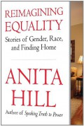Reimagining Equality: Stories of Gender, Race, and Finding Home - Anita Hill