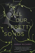 By Sarah McCarry All Our Pretty Songs [Paperback] - Sarah McCarry