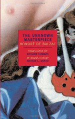 The Unknown Masterpiece; and, Gambara - Richard Howard, Arthur C. Danto, Honoré de Balzac