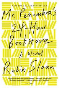 Mr. Penumbra's 24-Hour Bookstore[MR PENUMBRAS 24 HOUR BOOKSTORE][Paperback] - RobinSloan