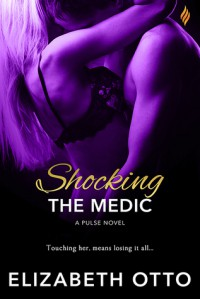 Shocking the Medic - Elizabeth Otto